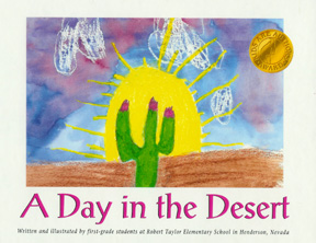 "The book jacket shows a sun and cactus, which is colored by a first grade student, along with a gold medal for winning ""Kids are Authors"" award."