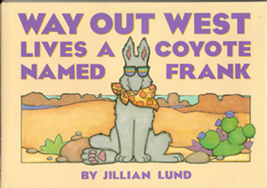 The book jacket shows the coyote named Frank wearing sunglasses and his handkerchief.